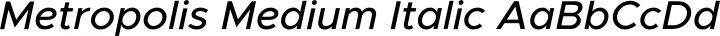 Metropolis Medium Italic free font