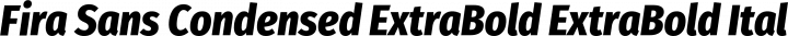 Fira Sans Condensed ExtraBold ExtraBold Italic free font